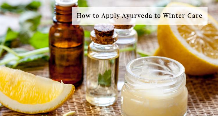 How To Apply AyurvedaTo Winter Care