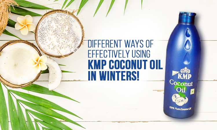 Different Ways of Effectively Using KMP Coconut Oil in Winters!
